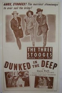 Dunked in the Deep lobby poster - Ahoy, Stooges! The merriest stowaways to ever sail the briny!  The Three Stooges - Shemp, Larry, Moe with Gene Roth