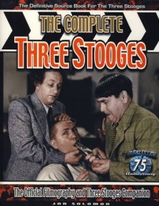 The Complete Three Stooges: The Official Filmography and Three Stooges Companion by Jon Solomon