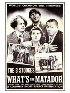 What's the Matador? Three Stooges lobby poster - Moe Howard, Larry Fine, Curly Howard